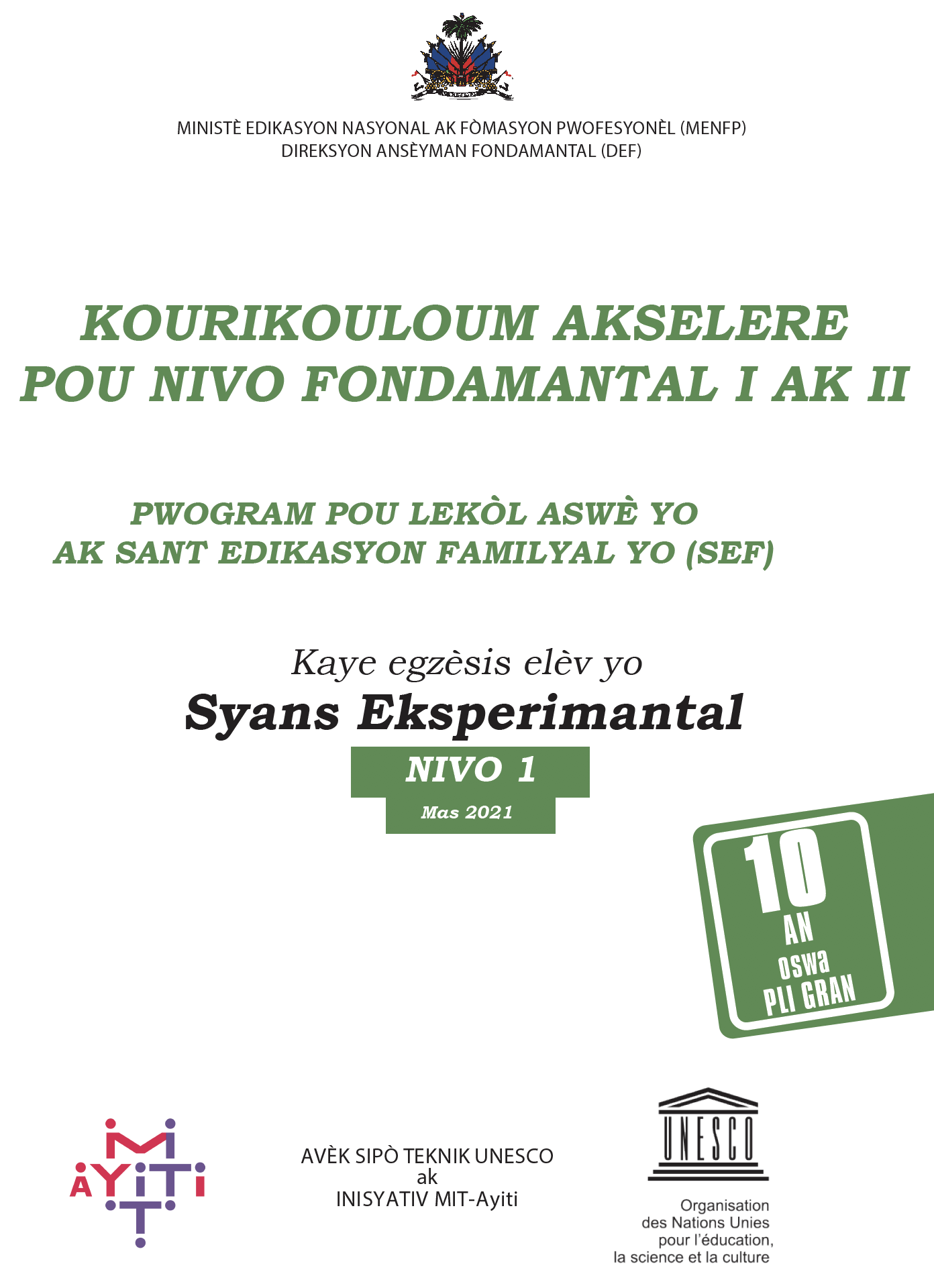 Kourikouloum Akselere — Lekòl Fondamantal — <i> Syans eksperimantal </i>  Nivo I